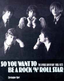 "So You Want to be a Rock'n'Roll Star : The ""Byrds"" Day-by-day 1965-73, Paperback Book"