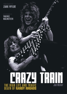 Crazy Train : The High Life and Tragic Death of Randy Rhoads, Paperback Book