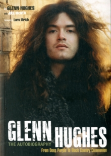 Glenn Hughes : The Autobiography, Paperback Book