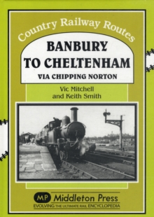 Banbury to Cheltenham Via Chipping Norton, Hardback Book