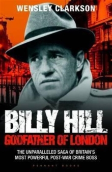 Billy Hill : Godfather of London, Paperback Book