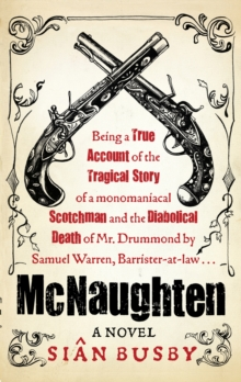 Mcnaughten : An Historical Novel, Hardback Book