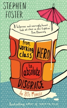 From Working Class Hero to Absolute Disgrace, Paperback Book