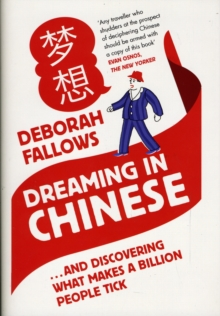 Dreaming in Chinese : ... and Discovering What Makes a Billion People Tick, Hardback Book