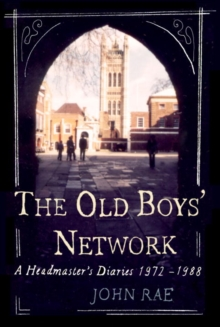 Old Boys' Network : A Headmaster's Diaries 1972-1988, Hardback Book
