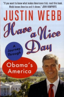 Have a Nice Day : Beyond the Cliches: Giving America Another Chance, Paperback Book