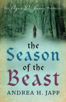 The Season of the Beast : The First  Agnes De Souarcy Mystery, Paperback Book