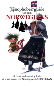 The Xenophobe's Guide to the Norwegians, Paperback Book