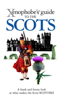 The Xenophobe's Guide to the Scots, Paperback Book