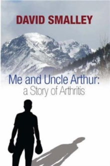 Me and Uncle Arthur : A Story of Arthritis, Hardback Book