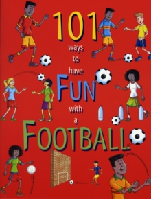101 Ways to Have Fun with a Football, Paperback Book