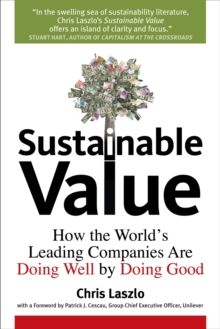 Sustainable Value : How the World's Leading Companies are Doing Well by Doing Good, Hardback Book