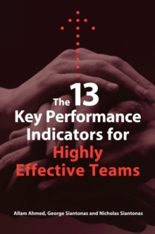 The 13 Key Performance Indicators for Highly Effective Teams, Paperback / softback Book