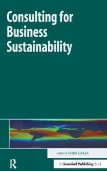 Consulting for Business Sustainability, Hardback Book
