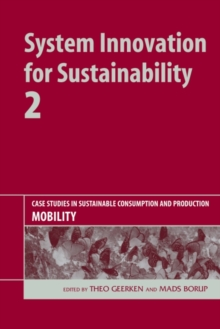 System Innovation for Sustainability 2 : Case Studies in Sustainable Consumption and Production - Mobility, Hardback Book