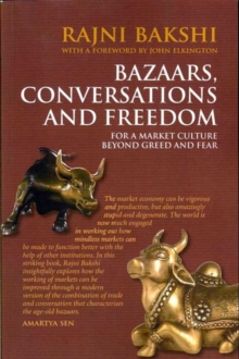Bazaars, Conversations and Freedom : For a Market Culture Beyond Greed and Fear, Paperback / softback Book