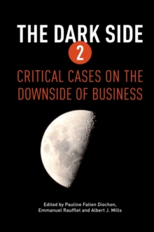 The Dark Side 2 : Critical Cases on the Downside of Business, Hardback Book