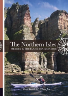 The Northern Isles : Orkney and Shetland Sea Kayaking, Paperback / softback Book