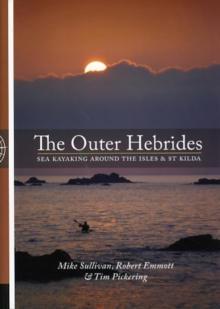 The Outer Hebrides : Sea Kayaking Around the Isles & St Kilda, Paperback Book