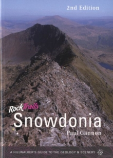 Rock Trails Snowdonia : A hillwalker's guide to the geology & scenery, Paperback Book