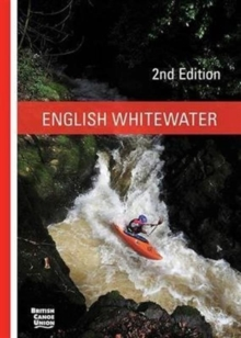 English Whitewater : British Canoe Union, Paperback / softback Book