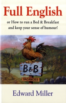 Full English : Or How to Run a Bed and Breakfast and Keep Your Sense of Humour, Paperback Book