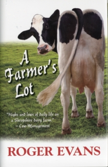 A Farmer's Lot, Hardback Book