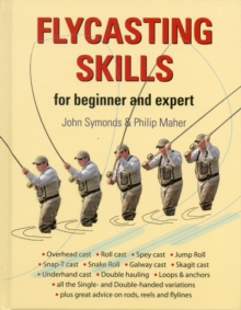 Flycasting Skills : for Beginner and Expert, Hardback Book