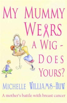 My Mummy Wears a Wig : Does Yours?, Paperback Book