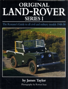 Original Land Rover Series 1 : The Restorer's Guide to Civil & Military Models 1948-58, Hardback Book