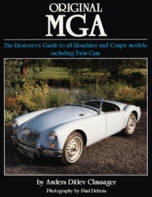 Original MGA : The Restorer's Guide to All Roadster and Coupe Models, Hardback Book