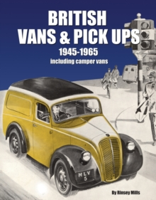 British Vans and Pick Ups : 1945-1965, Hardback Book