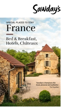 Special Places to Stay - France : Sawday's Special Places, Paperback / softback Book