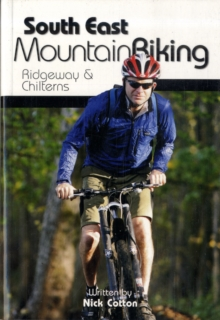 South East Mountain Biking : Ridgeway and Chilterns, Paperback Book