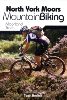 North York Moors Mountain Biking : Moorland Trails, Paperback Book