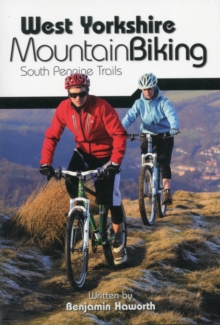 West Yorkshire Mountain Biking - South Pennine Trails, Paperback Book