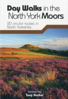 Day Walks in the North York Moors : 20 Circular Routes in North Yorkshire, Paperback Book