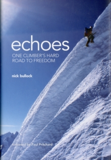 Echoes : One Climber's Hard Road to Freedom, Hardback Book