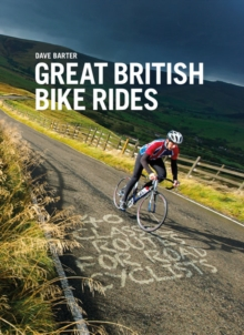 Great British Bike Rides : 40 Classic Routes for Road Cyclists, Paperback Book