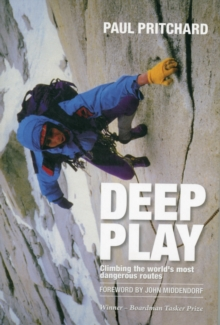 Deep Play : Climbing the World's Most Dangerous Routes, Paperback / softback Book