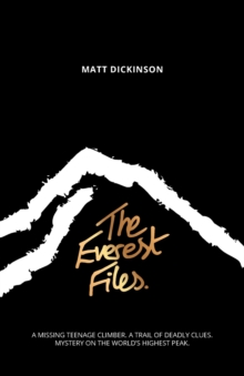 The Everest Files : A thrilling journey to the dark side of Everest, Paperback / softback Book