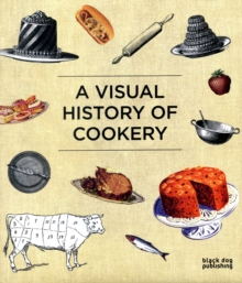 Visual History of Cookery, Hardback Book