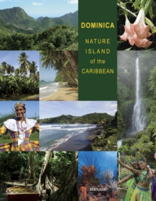 Dominica: Nature Island Of The Caribbean - Second Edition, Hardback Book