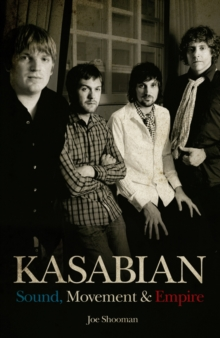 Kasabian : Sound, Movement and Empire, Paperback / softback Book