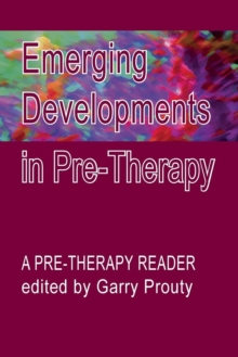 Emerging  Developments in Pre-therapy : A Pre-Therapy Reader, Paperback / softback Book