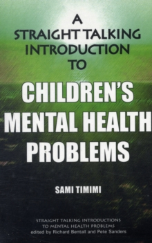 A Straight-talking Introduction to Children's Mental Health Problems, Paperback Book