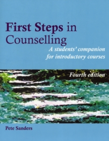 First Steps in Counselling : A Students' Companion for Introductory Courses, Paperback Book