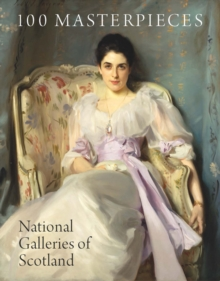 100 Masterpieces from the National Galleries of Scotland, Paperback / softback Book