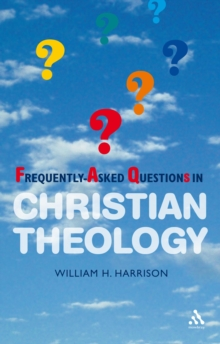 Frequently-asked Questions in Christian Theology, Paperback / softback Book