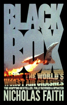Black Box : Inside the World's Worst Air Crashes, Paperback Book